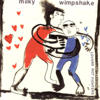Milky Wimpshake - Lovers Not Fighters