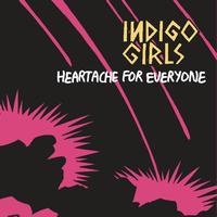Indigo Girls - Heartache For Everyone (Live)