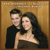 Jane Monheit - I Won't Dance (feat. Michael Bublé)
