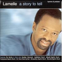 Larnelle Harris - A Story To Tell: Hymns And Praises