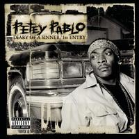 Petey Pablo - Diary of a Sinner: 1st Entry (Explicit)