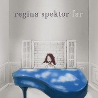 Regina Spektor - Far (Deluxe Version)