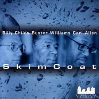 Billy Childs - Skim Coat