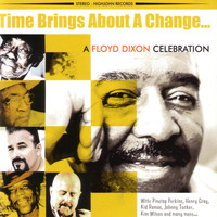 Floyd Dixon - Time Brings About A Change