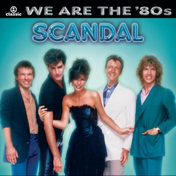 Scandal - We Are The '80s
