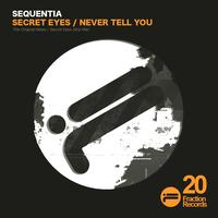 Sequentia - Secret Eyes / Never Tell You