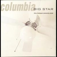 Big Star - Columbia: Live at Missouri University 4/25/93