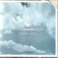 Further Seems Forever - The Final Curtain