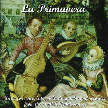 La Primavera - English Renaissance Music