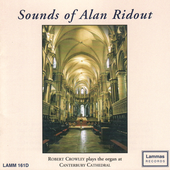 Robert Crowley - Sounds of Alan Ridout - Robert Crowley plays at Canterbury Cathedral
