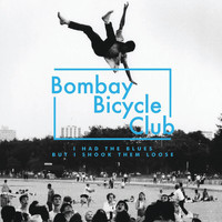 Bombay Bicycle Club - I Had The Blues But I Shook Them Loose (Explicit)