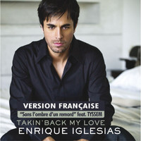 Enrique Iglesias - Takin' Back My Love (Sans l'ombre d'un remord) (France Version)