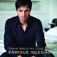 Enrique Iglesias - Takin' Back My Love