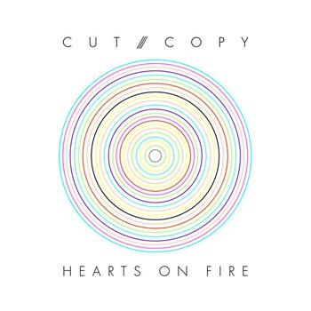 Cut Copy - Hearts On Fire (Exclusive Digital)