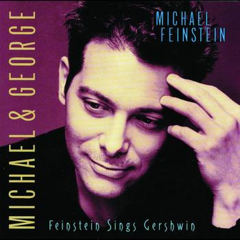 Michael Feinstein - Michael & George: Feinstein Sings Gershwin