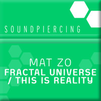 Mat Zo - The Fractual Universe / This Is Reality