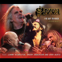 Saxon feat. Lemmy, Angry Anderson, Andi Deris - I've got to rock (To stay alive)