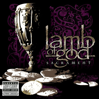 Lamb Of God - Sacrament (Explicit)
