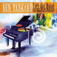 Ben Tankard - Let's Get Quiet: The Smooth Jazz Experience