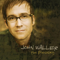 John Waller - The Blessing