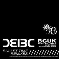 Bad Company UK - Bullet Time (Remixes)