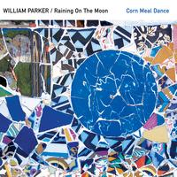 William Parker - Corn Meal Dance