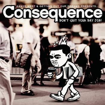 Consequence - Don't Quit Your Day Job (Explicit)