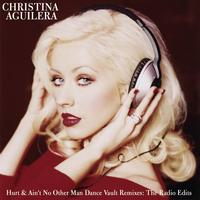 Christina Aguilera - Dance Vault Mixes - Hurt & Ain't No Other Man: The Radio Remixes