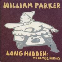 William Parker - Long Hidden: The Olmec Series