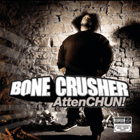 Bone Crusher - AttenCHUN! (Explicit)