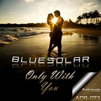 Bluesolar - Only With You