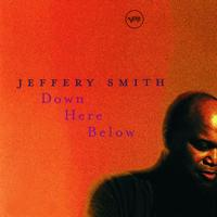 Jeffery Smith - Down Here Below
