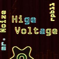 Mr. Noize - Hige Voltage