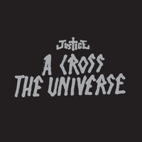 Justice / - A Cross The Universe