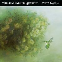 William Parker Quartet - Petit Oiseau