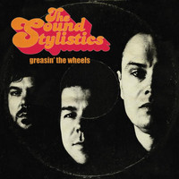 The Sound Stylistics - Greasin the Wheels