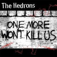 The Hedrons - One More Won't Kill Us