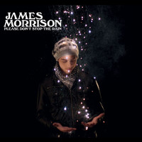 James Morrison - Please Don't Stop The Rain (Comm Single)