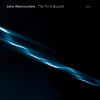John Abercrombie - The Third Quartet