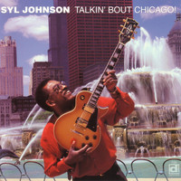 Syl Johnson - Talkin' About Chicago