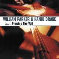 William Parker & Hamid Drake - Piercing The Veil
