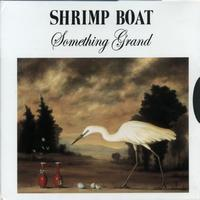 Shrimp Boat - Something Grand - Album One