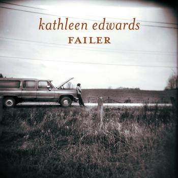 Kathleen Edwards - Failer (Explicit)