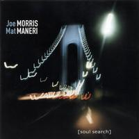 Joe Morris & Mat Maneri - Soul Search
