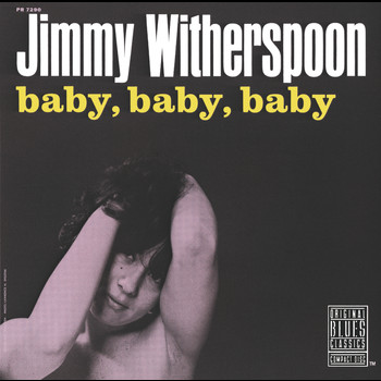Jimmy Witherspoon - Baby, Baby, Baby (Remastered)