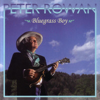 Peter Rowan - Bluegrass Boy