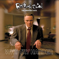Fatboy Slim - The Greatest Hits: Why Try Harder