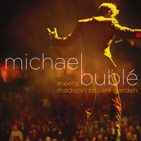 Michael Bublé - Feeling Good (Live from Madison Square Garden)