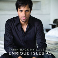 Enrique Iglesias - Takin' Back My Love (France Version)