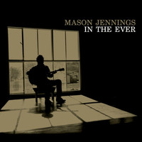 Mason Jennings - In The Ever (Int'l Versin)